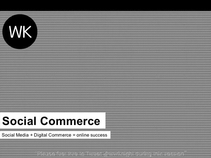 Social Media + Digital Commerce = Online Success