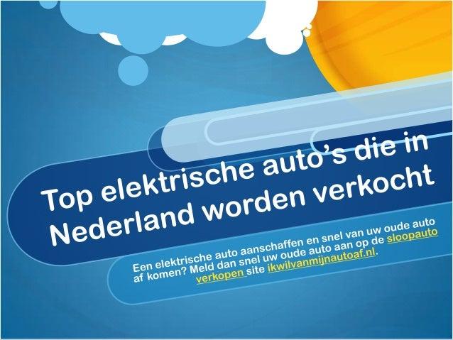 Top elektrische auto's die in nederland worden verkocht
