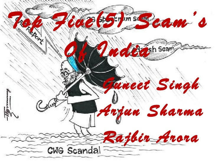 Top Five(5) Scam's Of India Guneet Singh Arjun Sharma Rajbir Arora