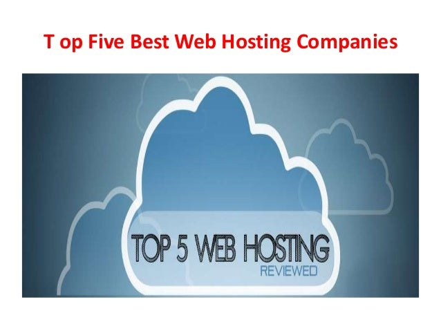 Top five best web hosting companies