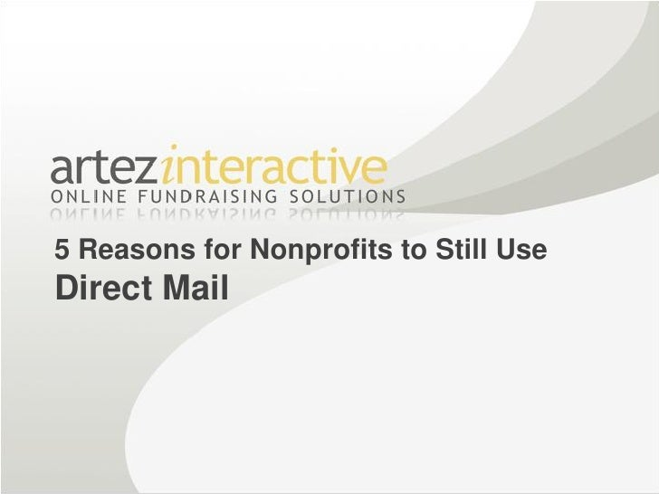 Artez Interactive - Top five reasons for nonprofits to still use direct mail