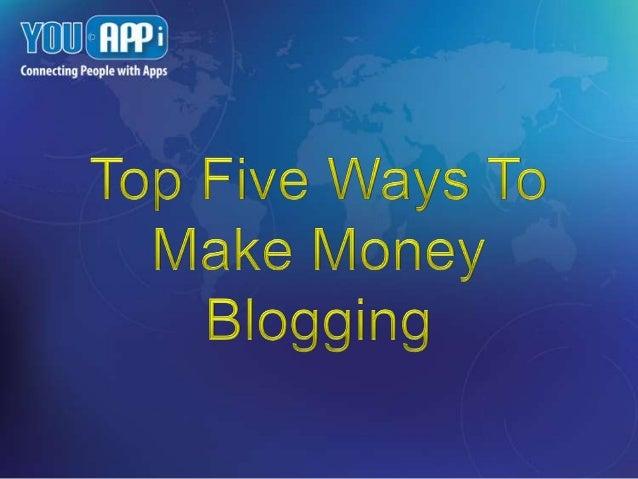 Top Five Ways To Make Money Blogging