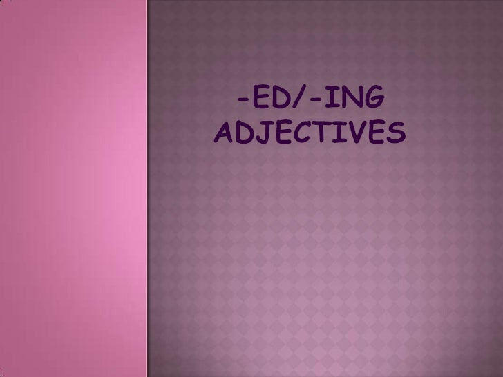 -ed/-ingadjectives<br />