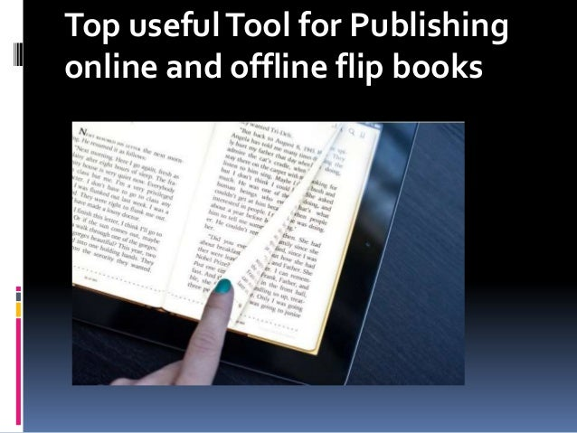 Top usefulTool for Publishing online and offline flip books