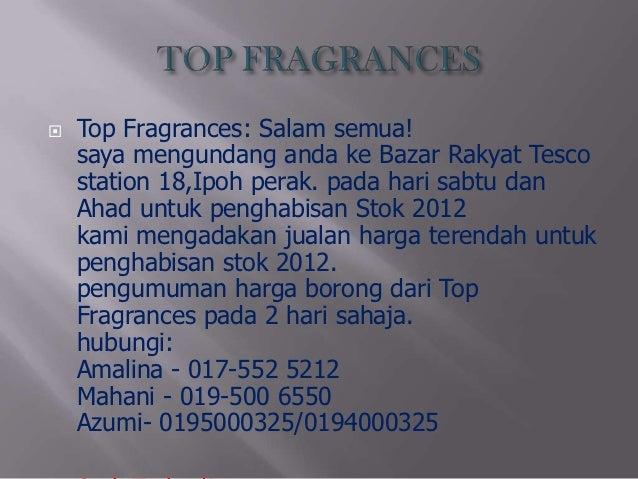    Top Fragrances: Salam semua!    saya mengundang anda ke Bazar Rakyat Tesco    station 18,Ipoh perak. pada hari sabtu d...