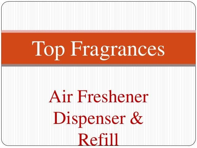 Top Fragrances Air Freshener Dispenser &     Refill
