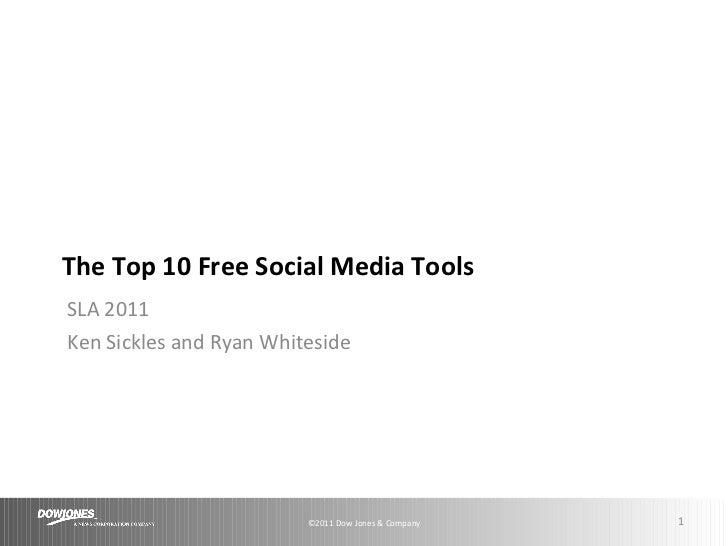 The Top 10 Free Social Media Tools SLA 2011 Ken Sickles and Ryan Whiteside