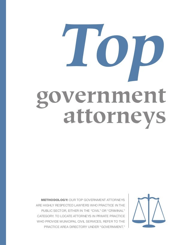 Top  government attorneys  Methodology: Our Top Government Attorneys are highly respected lawyers who practice in the publ...