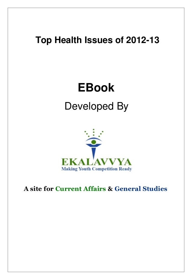Top Health Issues of 2012-13                EBook            Developed ByA site for Current Affairs & General Studies