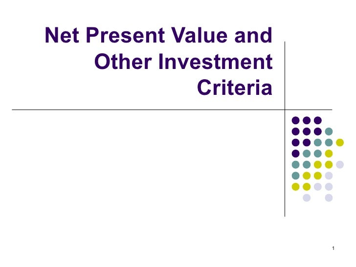 Topic 1 Npv And Other Investment Creteria