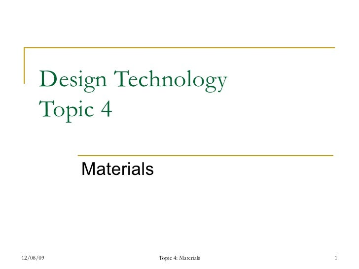 Design Technology Topic 4 Materials