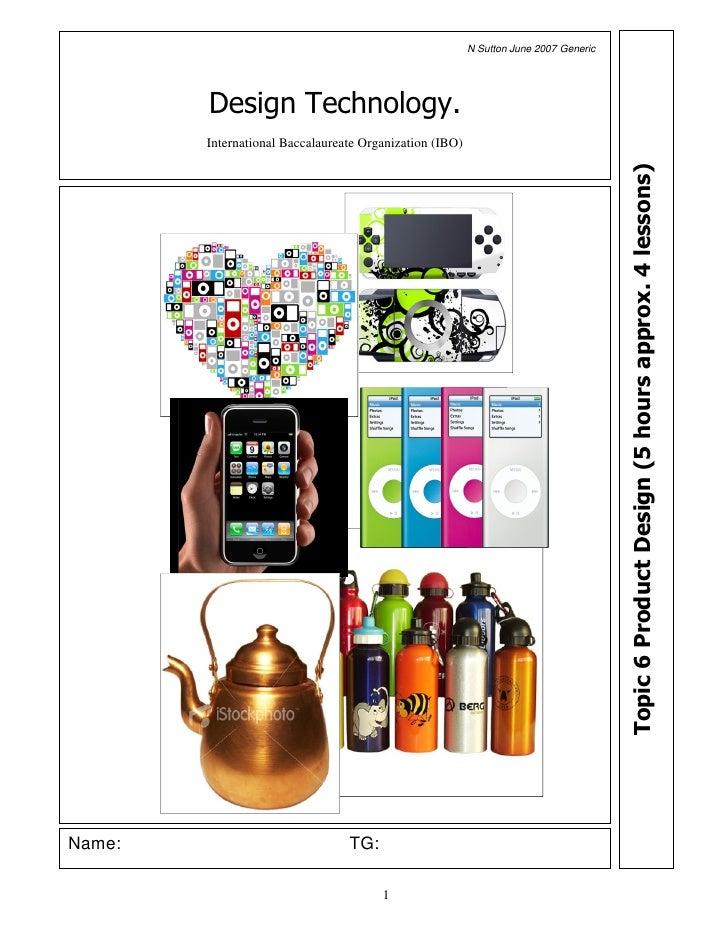 N Sutton June 2007 Generic                  Design Technology.              International Baccalaureate Organization (IBO)...