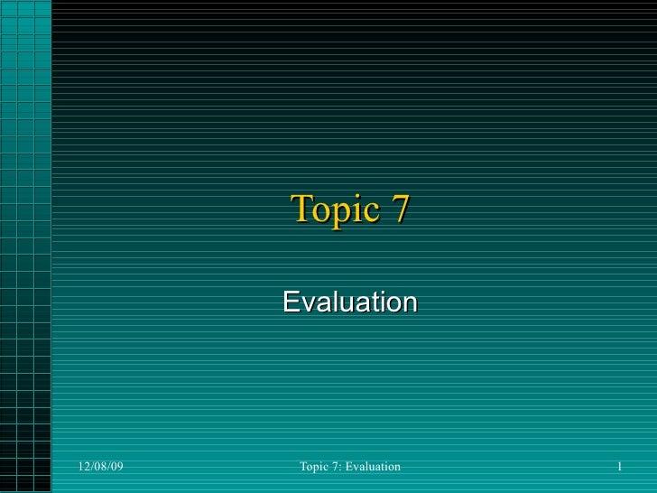Topic 7 Evaluation