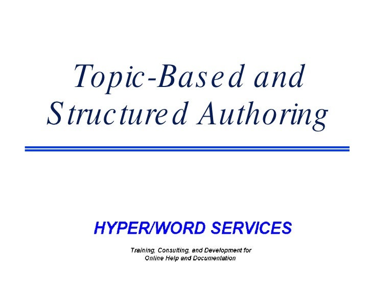 Topic-Based and Structured Authoring