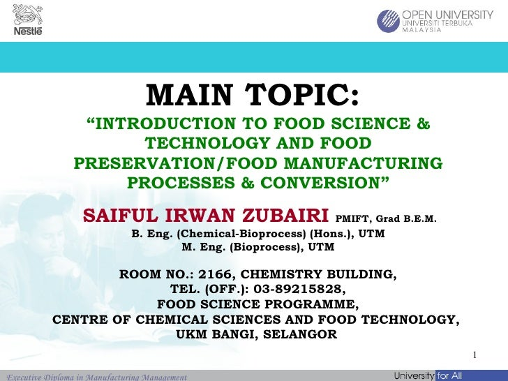 "MAIN TOPIC:  ""INTRODUCTION TO FOOD SCIENCE & TECHNOLOGY AND FOOD PRESERVATION/FOOD MANUFACTURING PROCESSES & CONVERSION"" S..."