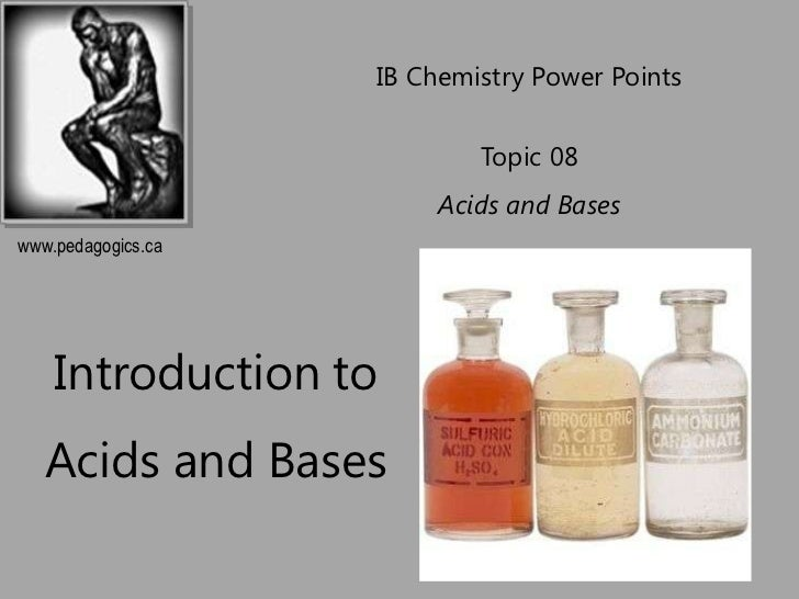 IB Chemistry Power Points                            Topic 08                         Acids and Baseswww.pedagogics.ca    ...
