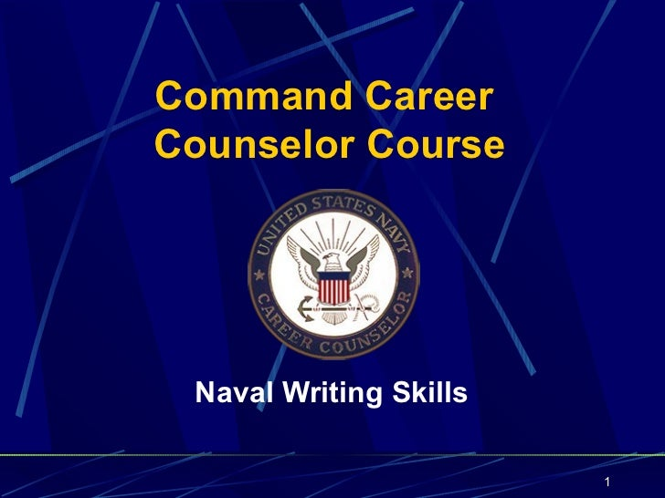 Command CareerCounselor Course Naval Writing Skills                        1