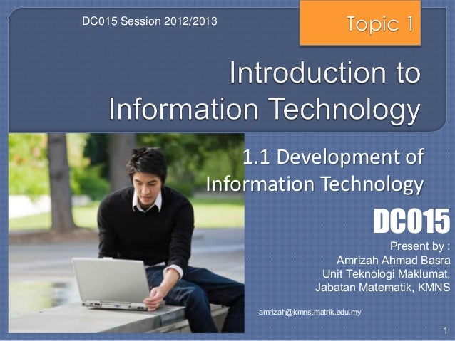 DC015 Session 2012/2013                         Topic 1                        1.1 Development of                    Infor...