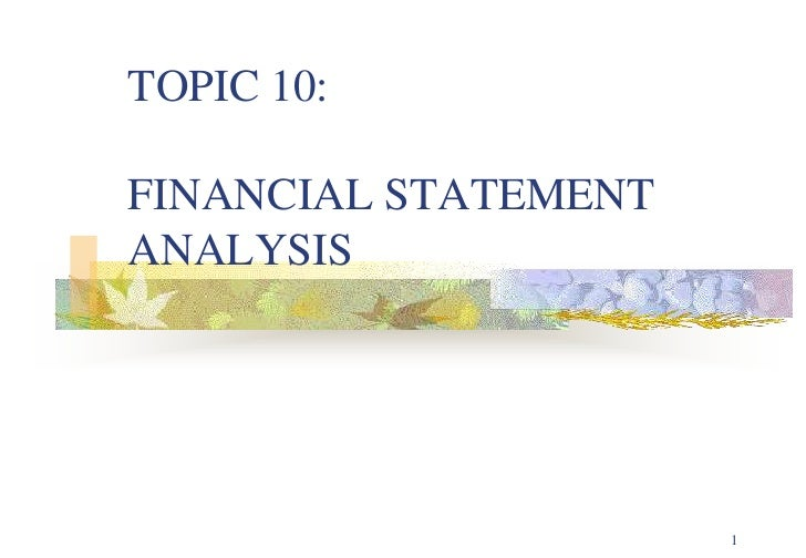 Topic 10 Financial Statement Analysis