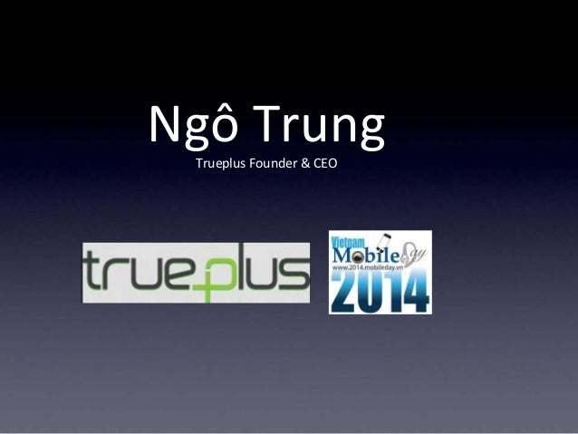 Ngô TrungTrueplus Founder & CEO