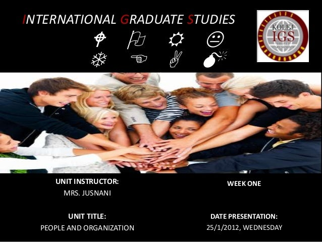 INTERNATIONAL GRADUATE STUDIES             W O R K             T E A M                S     UNIT INSTRUCTOR:            WE...