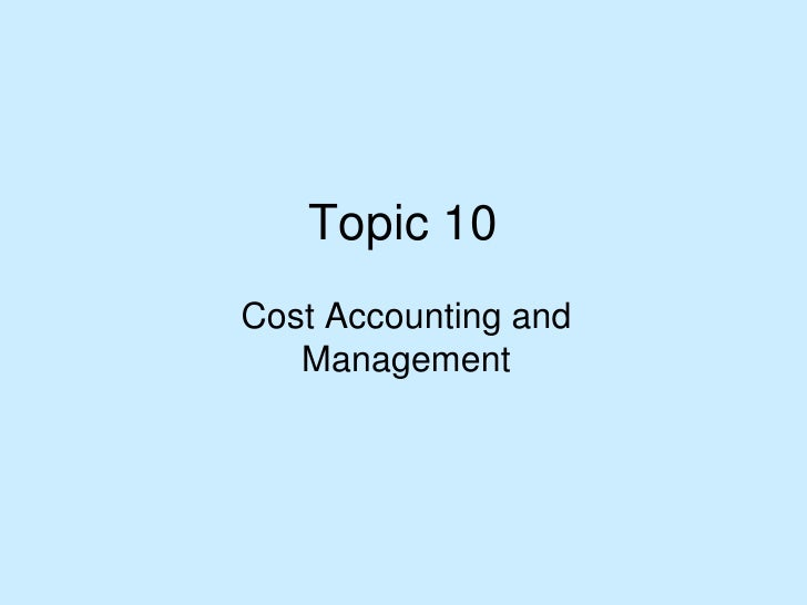 Topic 11 Cost Accounting And Management
