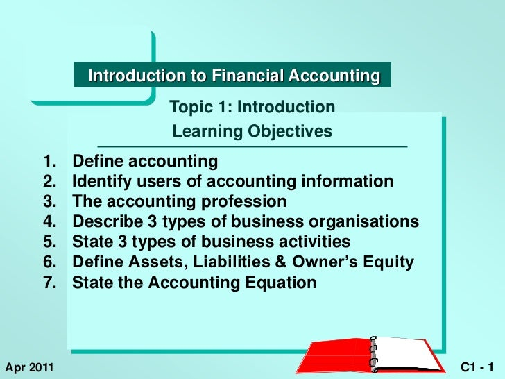 Introduction to Financial Accounting                       Topic 1: Introduction                       Learning Objectives...