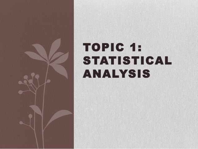 Topic 1 stat. analysis