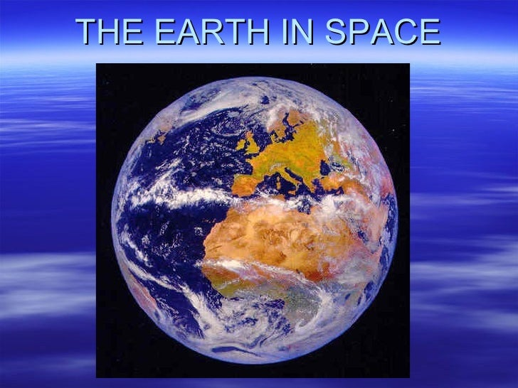 Topic 1 the earth in space