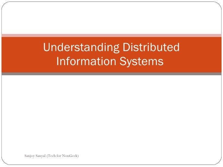 Understanding Distributed Information Systems  Sanjoy Sanyal (Tech for NonGeek)