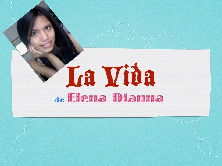 La Vidade   Elena Dianna