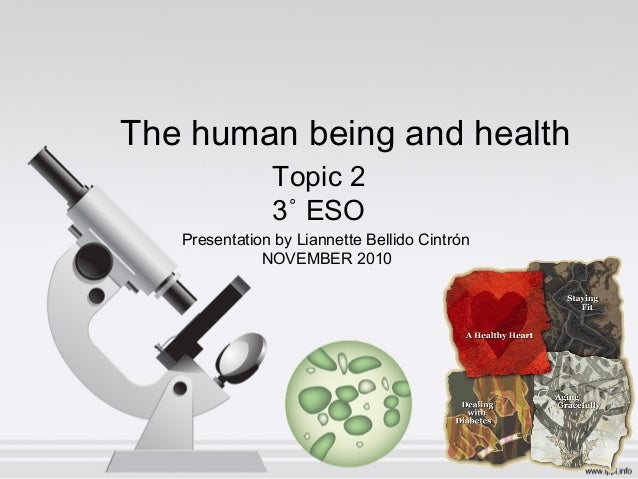 Topic 2 3˚ ESO The human being and health Presentation by Liannette Bellido Cintrón NOVEMBER 2010