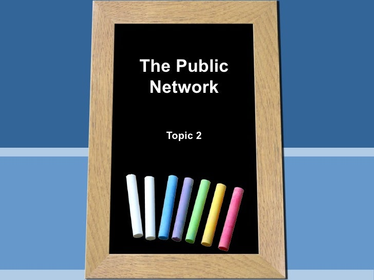 The Public Network  Topic 2