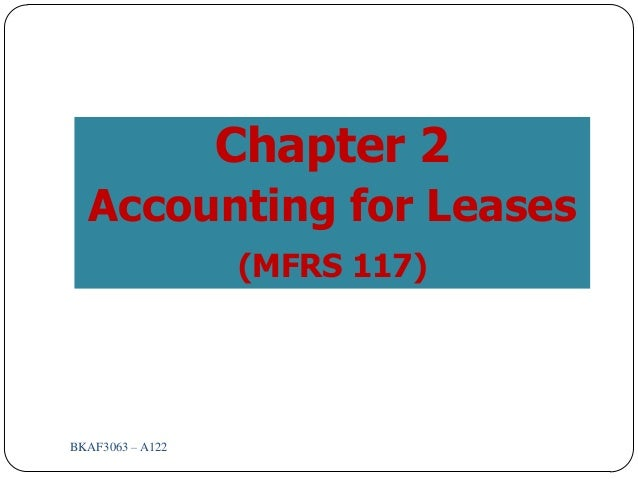 BKAF3063 – A1221Chapter 2Accounting for Leases(MFRS 117)