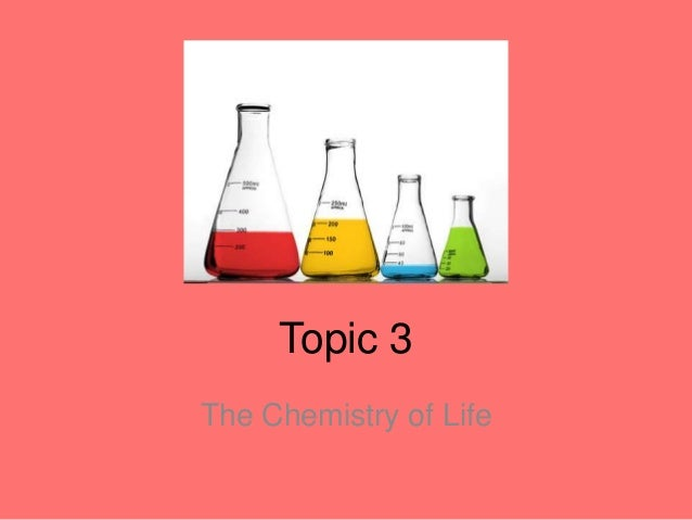 Topic 3The Chemistry of Life