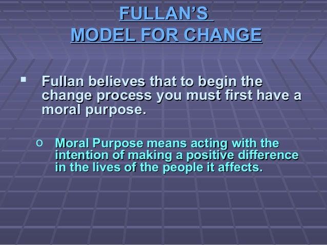 Topic 3 moral purpose and change fullan
