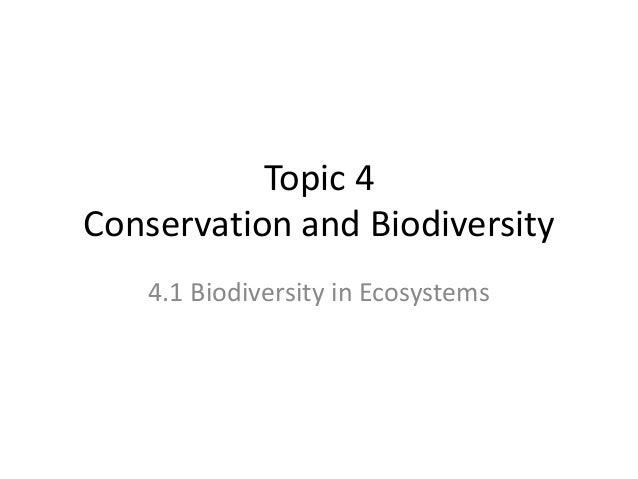 Summary of Topic 4.1 - biodiversity in ecosystems
