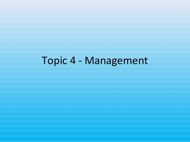 Topic 4 - Management