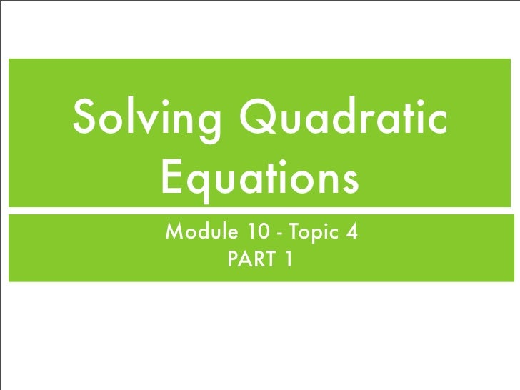 Topic 4   solving quadratic equations part 1
