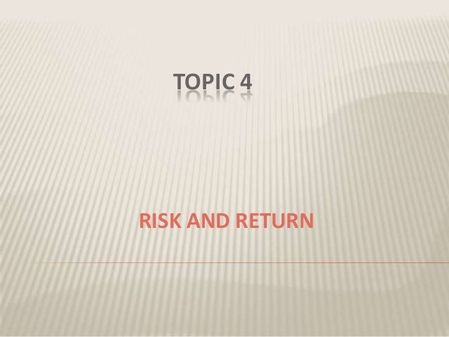TOPIC 4  RISK AND RETURN