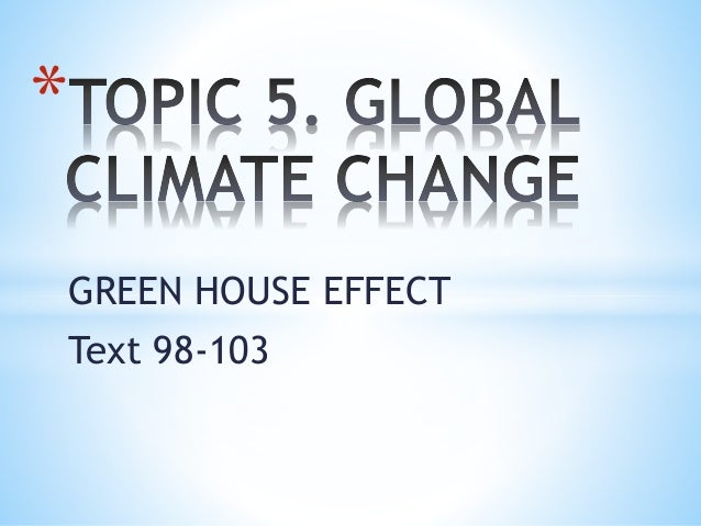 GREEN HOUSE EFFECT Text 98-103 *