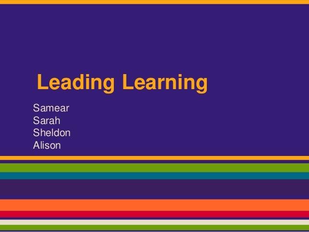 Leading Learning Samear Sarah Sheldon Alison