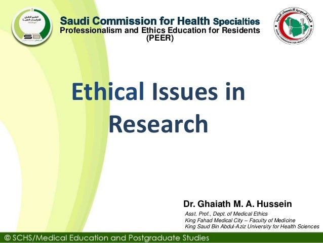 Asst. Prof., Dept. of Medical Ethics King Fahad Medical City – Faculty of Medicine King Saud Bin Abdul-Aziz University for...