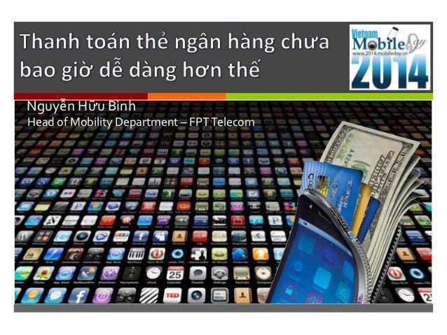  Nguyễn Hữu Bình Head of Mobility Department – FPTTelecom