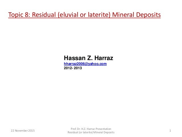 Topic 8: Residual (or laterite) Mineral Deposits                    A short series of lectures prepared for the           ...