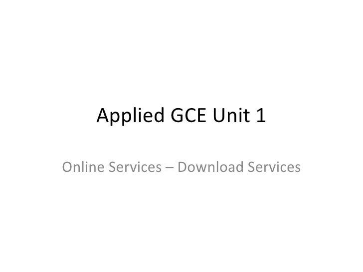 Applied GCE Unit 1 Online Services – Download Services