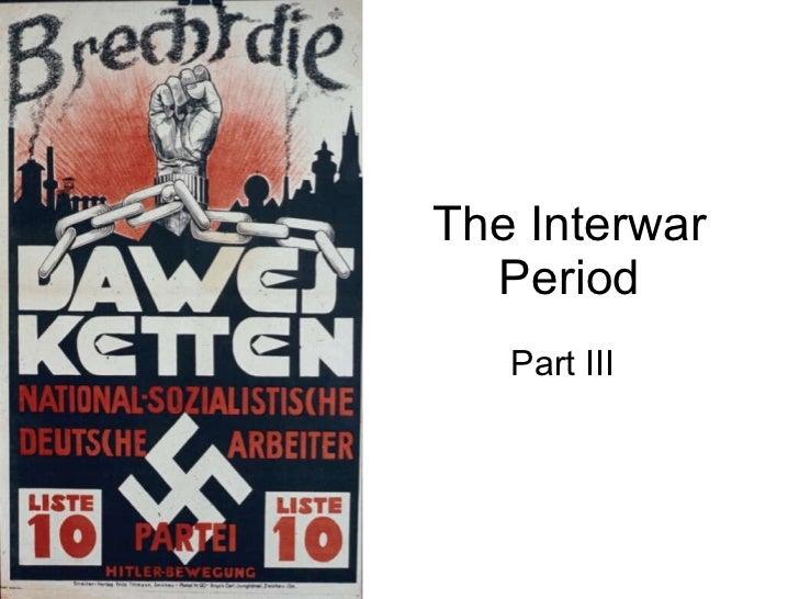 The Interwar Period Part III