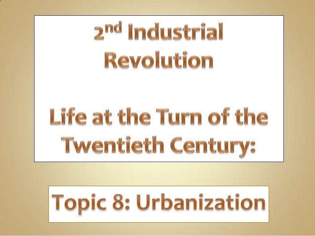 Topic 8 urbanazation Industrial Revolution