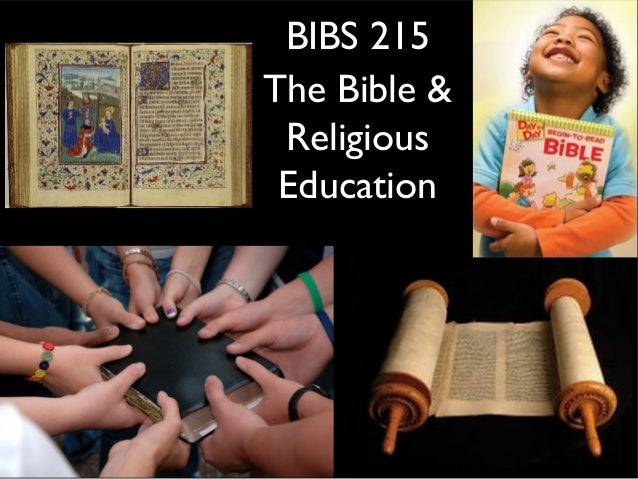 BIBS 215The Bible &ReligiousEducation
