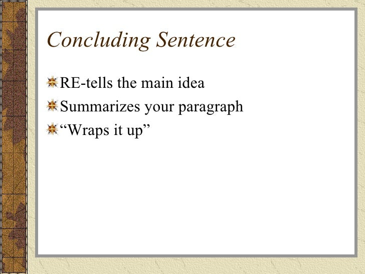 How would I write my concluding paragraph and concluding sentences?